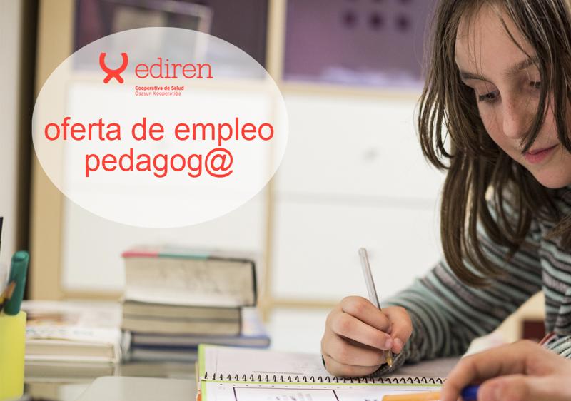 Ediren necesita incorporar una persona con titulación en Pedagogía a su equipo
